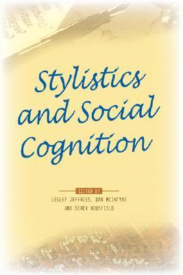 Stylistics and Social Cognition Lesley Jeffries