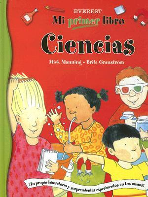 Ciencias/ Science School (Mi Primer Libro / My First Book)  by  Mick Manning