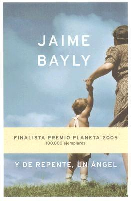 Y de repente, un ángel  by  Jaime Bayly