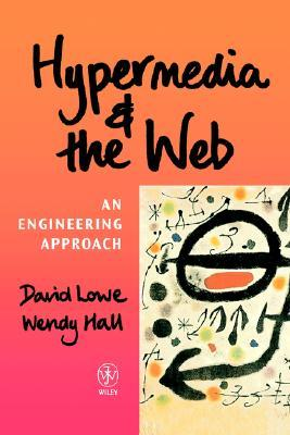 Hypermedia and the Web: An Engineering Approach David Lowe