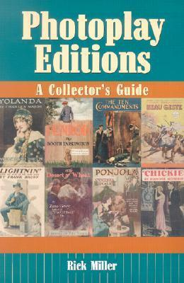 Photoplay Editions: A Collectors Guide Rick Miller