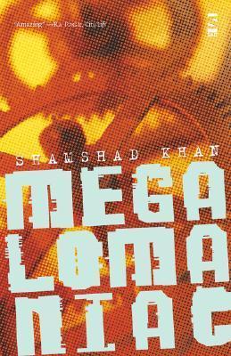 Megalomaniac Shamshad Khan