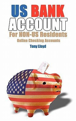 Us Bank Account for Non-Us Residents: Online Checking Accounts Tony Lloyd