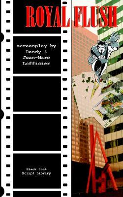 Royal Flush: The Screenplay: The Screenplay  by  Jean-Marc Lofficier