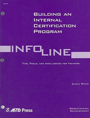 Building an Internal Certification Program: Organization Development Alicia  White