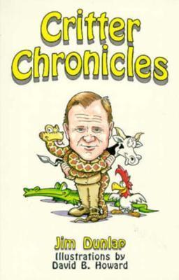 Critter Chronicles Jim Dunlap