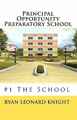Principal Opportunity Preparatory School: #1 the School Ryan Leonard Knight