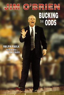 Jim OBrien: Bucking the Odds  by  Ralph Paulk