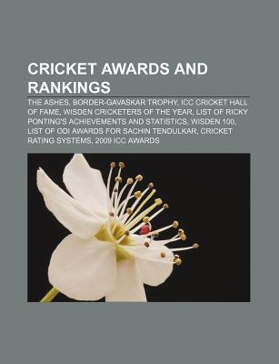 Cricket Awards and Rankings: The Ashes, Border-Gavaskar Trophy, ICC Cricket Hall of Fame, Wisden Cricketers of the Year Source Wikipedia