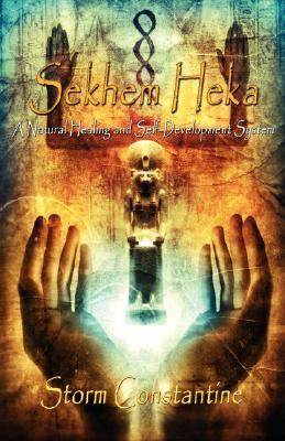 Sekhem Heka  by  Storm Constantine