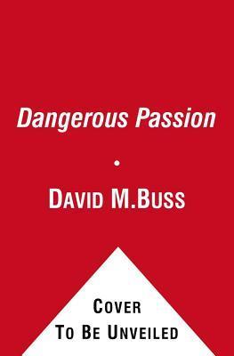Dangerous Passion  by  David M. Buss