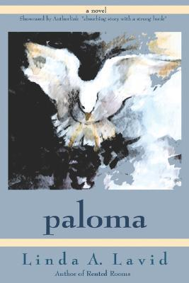 Paloma:  by  Linda A. Lavid