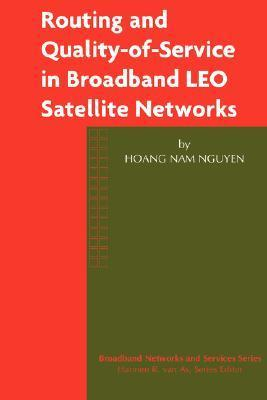 Routing and Quality-Of-Service in Broadband Leo Satellite Networks  by  Hoang Nam Nguyen