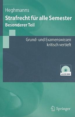 Strafrecht Für Alle Semester: Besonderer Teil (Springer Lehrbuch)  by  Michael Heghmanns