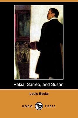 Pakia, Sarreo, and Susani Louis Becke