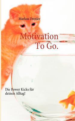 Motivation to Go.  by  Markus Drexler