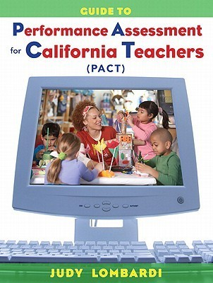 Guide to Performance Assessment for California Teachers  by  Judy Lombardi