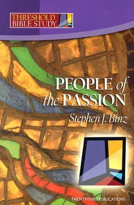People of the Passion Stephen J. Binz