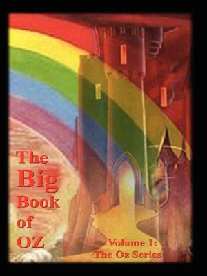 The Big Book of Oz, Volume 1: The Oz Series L. Frank Baum