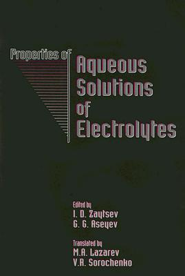 Properties of Aqueous Solutions of Electrolytes  by  Ivan D. Zaytsev