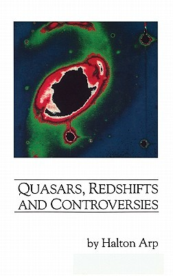 Quasars, Redshifts and Controversies Halton C. Arp