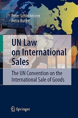 UN Law on International Sales: The UN Convention on the International Sale of Goods Peter Schlechtriem