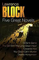 Five Great Novels Lawrence Block