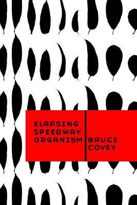 Elapsing Speedway Organism Bruce Covey