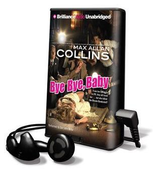Bye Bye, Baby [With Earbuds]  by  Max Allan Collins