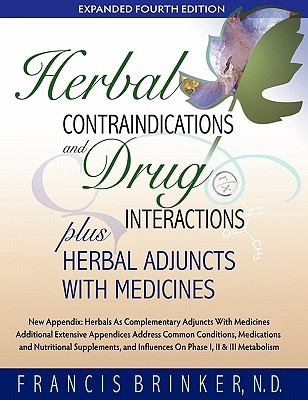 Herbal Contraindications and Drug Interactions: Plus Herbal Adjuncts with Medicines  by  Francis J. Brinker