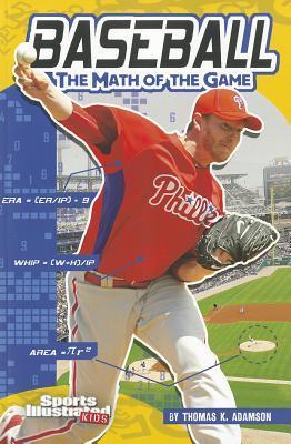 Baseball: The Math of the Game Thomas K. Adamson