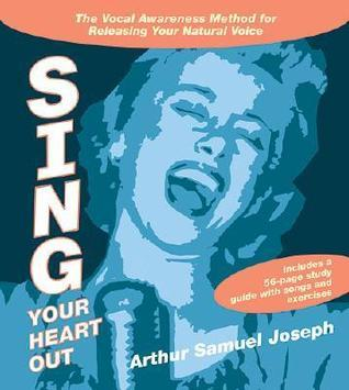Sing Your Heart Out  by  Arthur Samuel Joseph