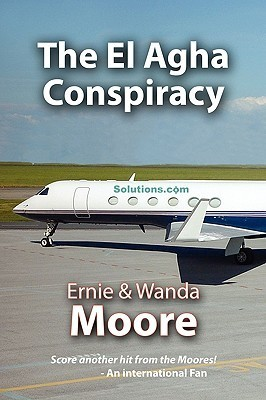 The El Agha Conspiracy Ernie Moore