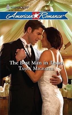 The Best Man In Texas (Harlequin American Romance Series) Tanya Michaels