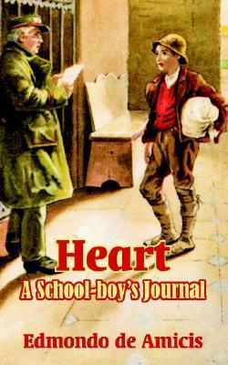 Heart: A School-boys Journal  by  Edmondo de Amicis