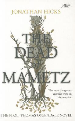 The Dead of Mametz: The First Thomas Oscendale Novel Jonathan Hicks