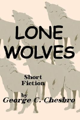 Lone Wolves  by  George C. Chesbro