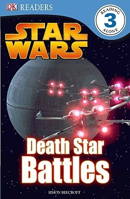 Star Wars: Death Star Battles (DK Readers Level 3) Simon Beecroft