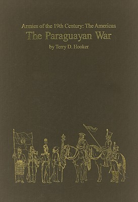 The Paraguayan War Terry Hooker