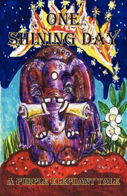 A Purple Elephant Tale - One Shining Day  by  Rosemary Klein