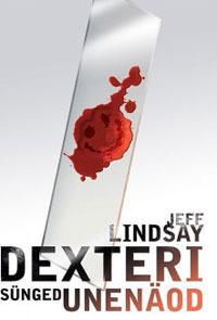 Dexteri sünged unenäod (Dexter, #1) Jeff Lindsay