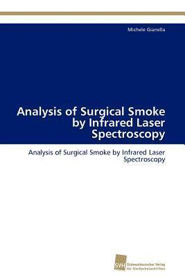 Analysis of Surgical Smoke  by  Infrared Laser Spectroscopy by Michele Gianella