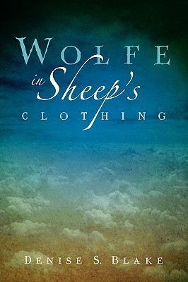 Wolfe in Sheeps Clothing Denise S. Blake