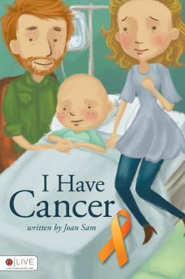 I Have Cancer  by  Joan Sam