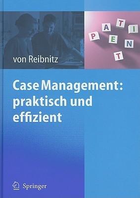 Case Management: Praktisch Und Effizient Christine von Reibnitz