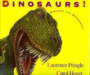 Dinosaurs! Laurence Pringle