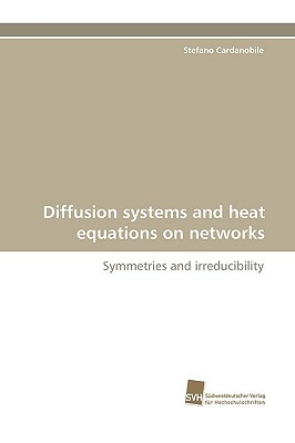 Diffusion Systems and Heat Equations on Networks  by  Stefano Cardanobile