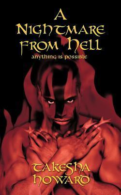 A Nightmare from Hell: Anything Is Possible  by  Takesha Howard
