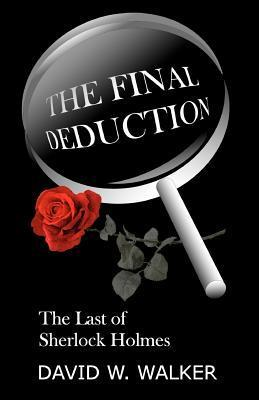The Final Deduction David W. Walker
