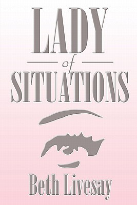 Lady of Situations  by  Beth Livesay